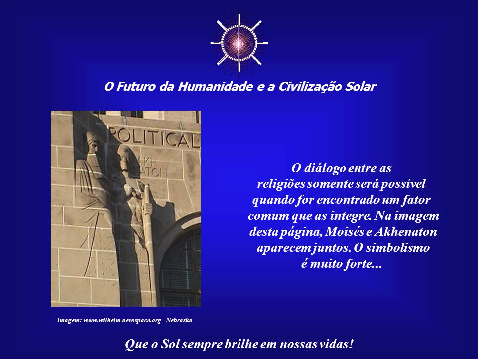 ☼ O diálogo entre as religiões somente será possível