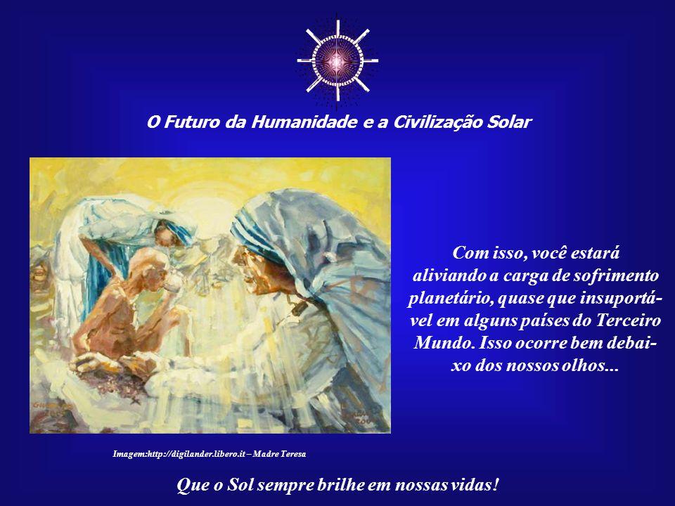 ☼ O Futuro da Humanidade e a Civilização Solar. Com isso, você estará.