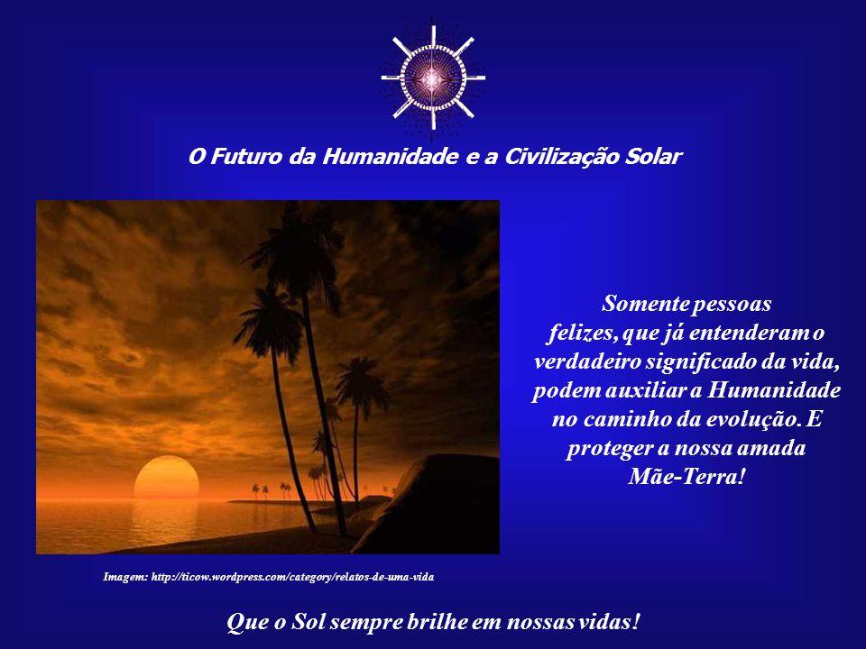 ☼ O Futuro da Humanidade e a Civilização Solar. Somente pessoas.