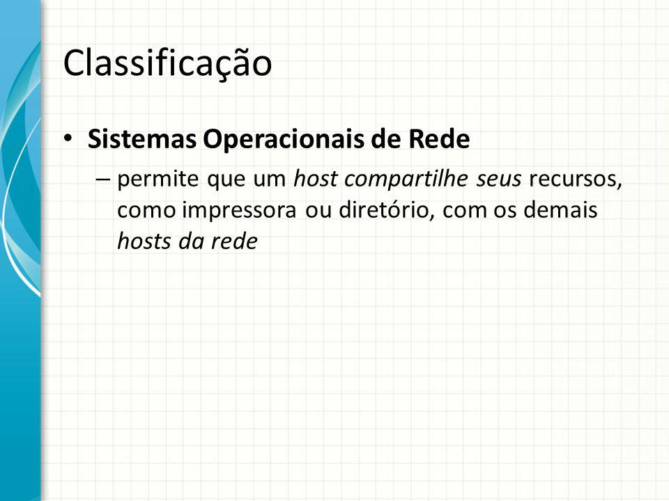 Classificação Sistemas Operacionais de Rede