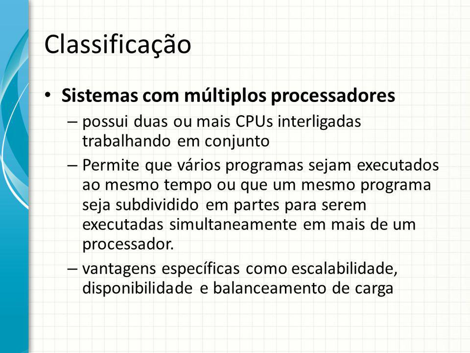 Classificação Sistemas com múltiplos processadores
