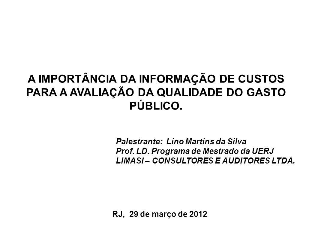 A IMPORTÂNCIA DA INFORMAÇÃO DE CUSTOS PARA A AVALIAÇÃO DA QUALIDADE DO GASTO PÚBLICO.