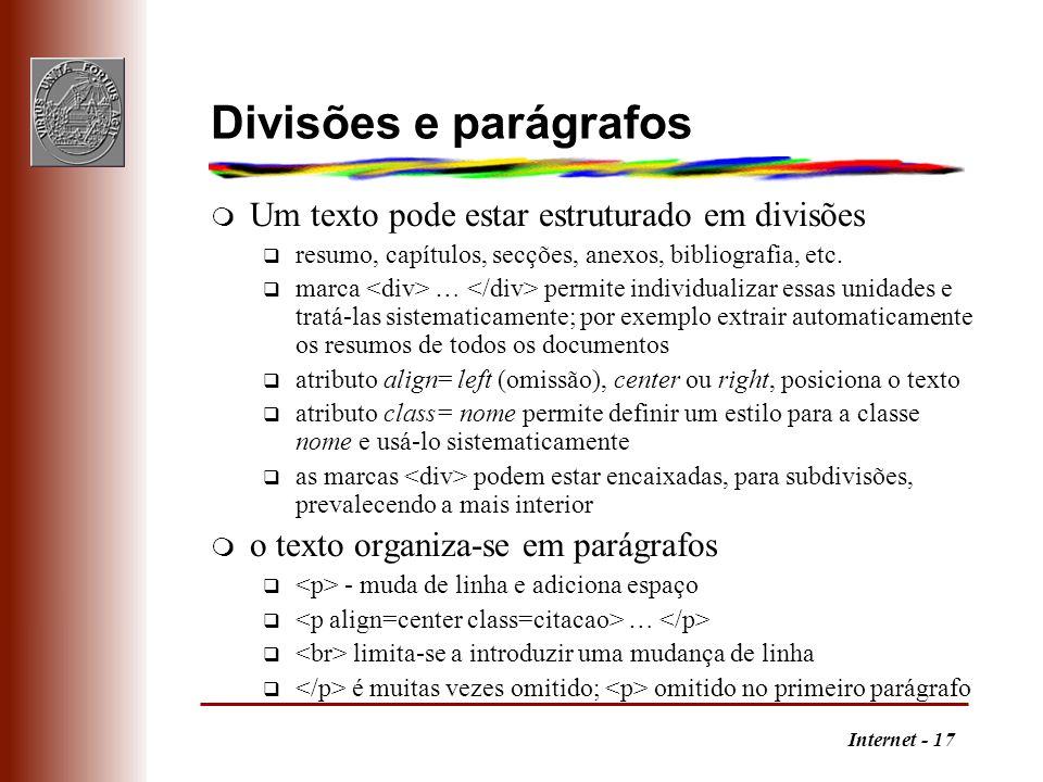 Divisões e parágrafos Um texto pode estar estruturado em divisões