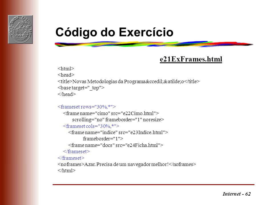 Código do Exercício e21ExFrames.html <html> <head>