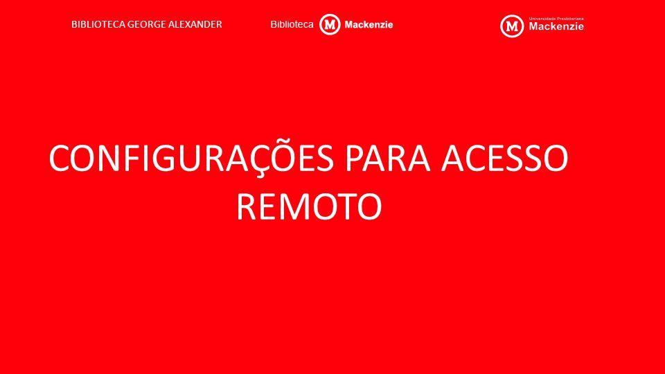 CONFIGURAÇÕES PARA ACESSO REMOTO