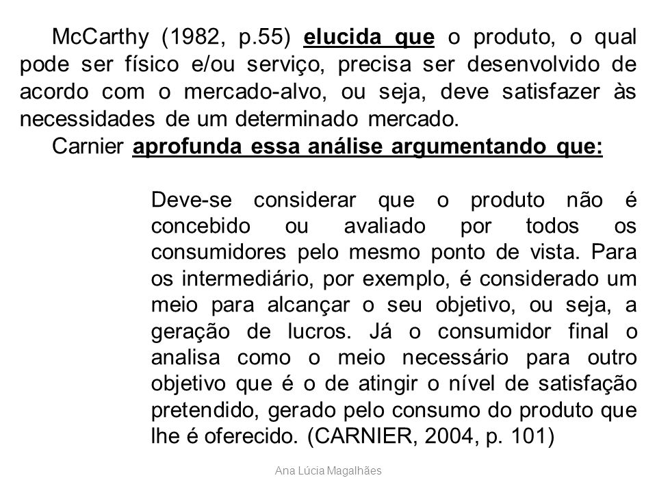 Carnier aprofunda essa análise argumentando que: