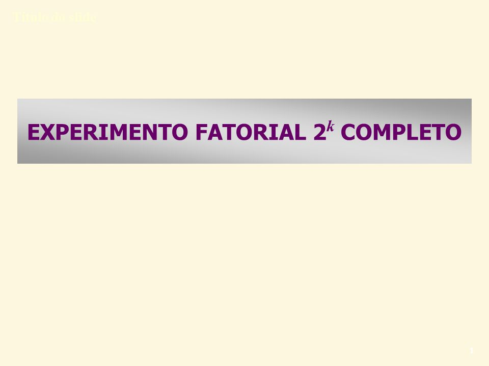 EXPERIMENTO FATORIAL 2k COMPLETO