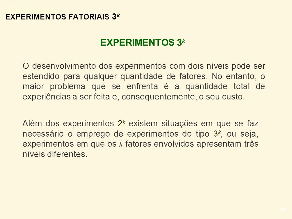 EXPERIMENTOS FATORIAIS 3k