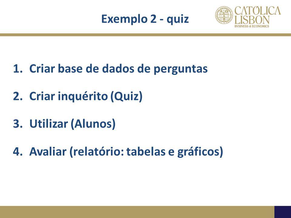 Exemplo 2 - quiz Criar base de dados de perguntas.