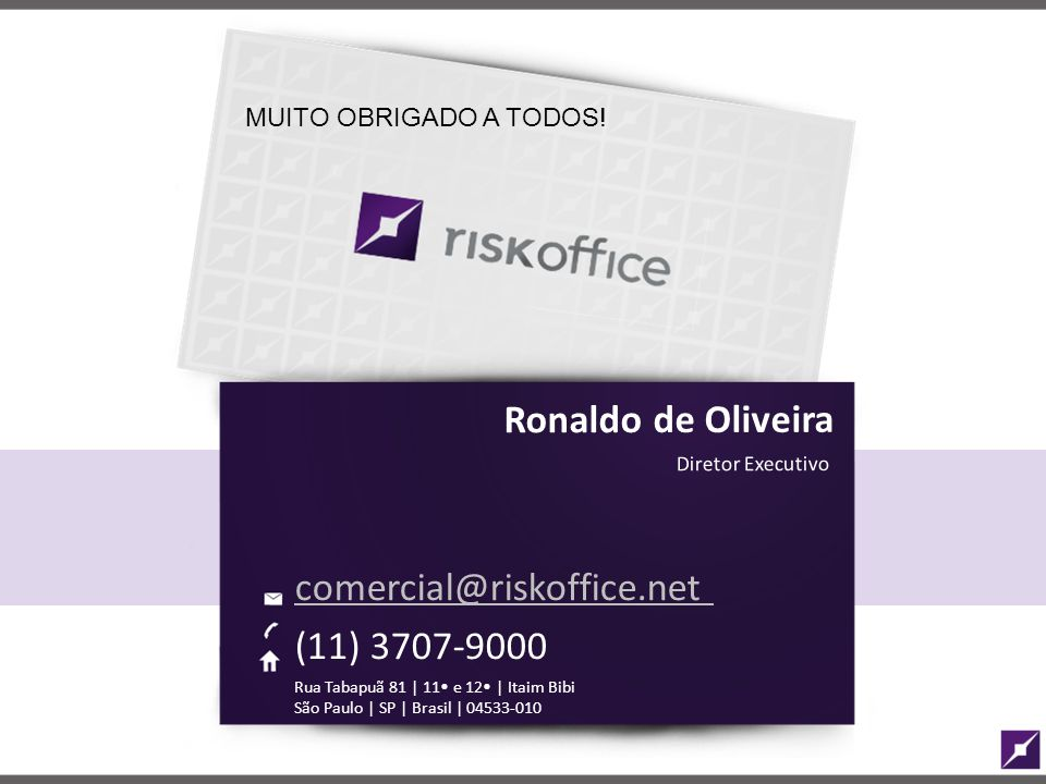 comercial@riskoffice.net (11) 3707-9000 Ronaldo de Oliveira