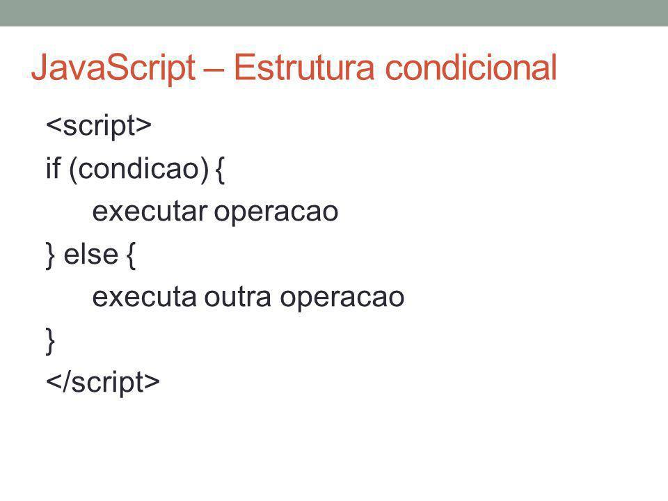 JavaScript – Estrutura condicional