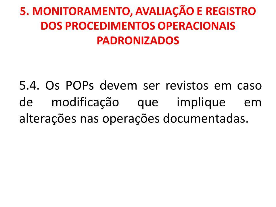 5. MONITORAMENTO, AVALIAÇÃO E REGISTRO DOS PROCEDIMENTOS OPERACIONAIS PADRONIZADOS