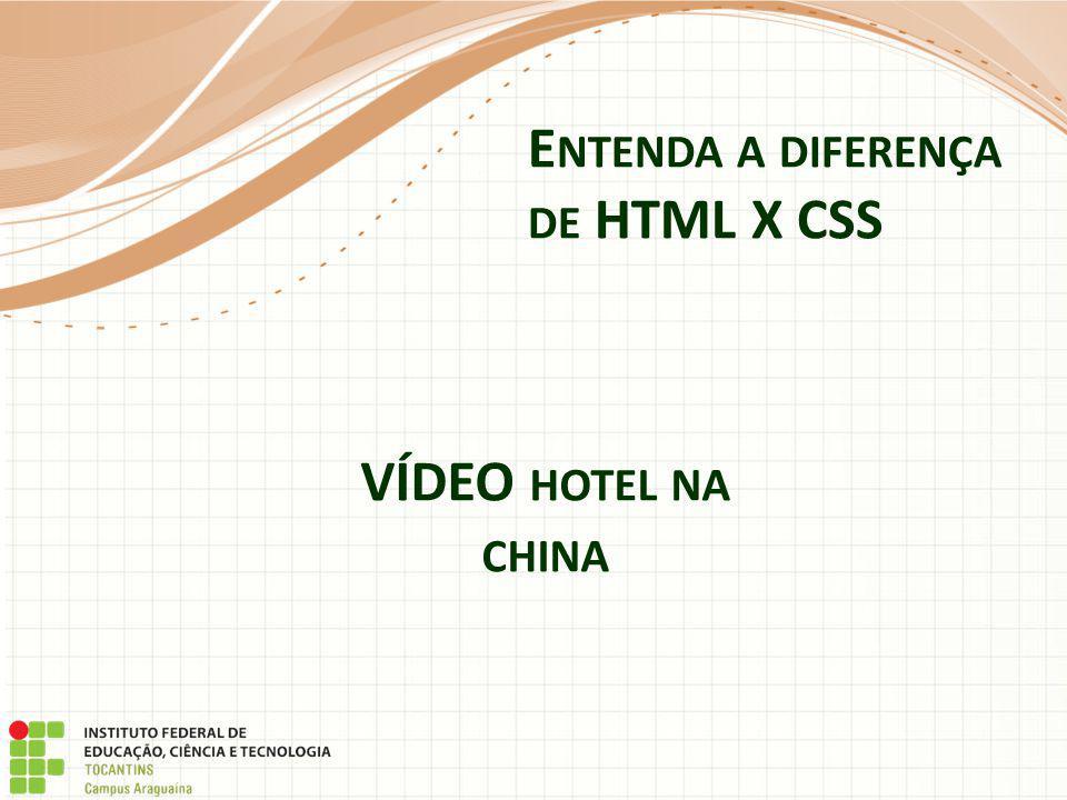 Entenda a diferença de HTML X CSS