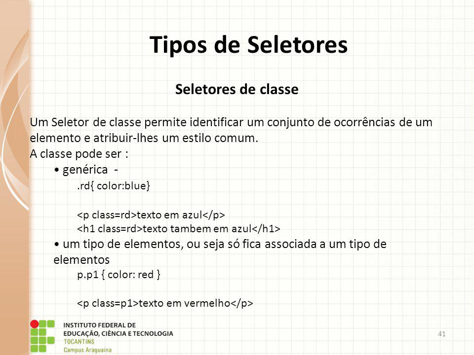 Tipos de Seletores Seletores de classe