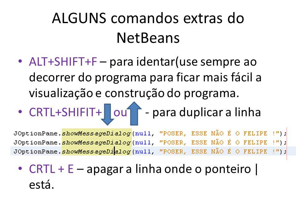 ALGUNS comandos extras do NetBeans