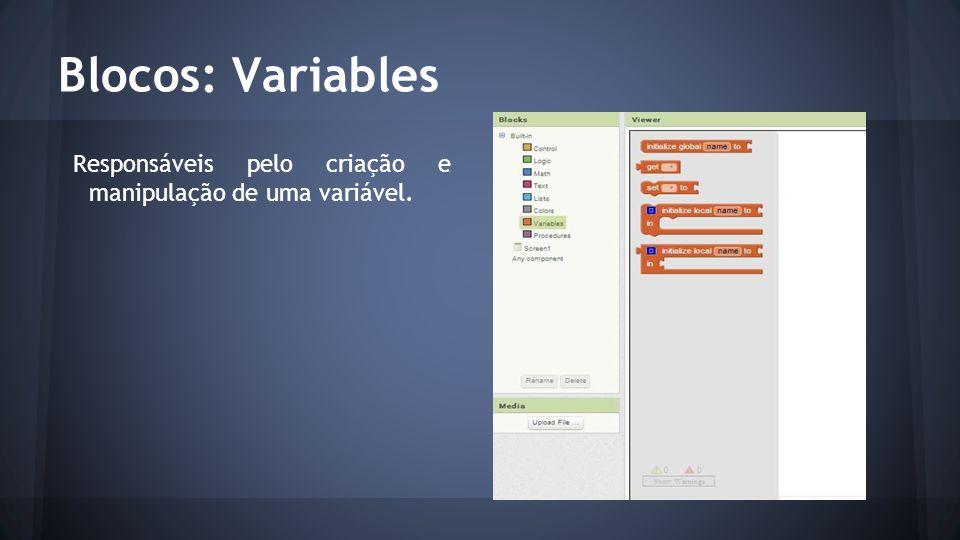 Blocos: Variables Responsáveis pelo criação e manipulação de uma variável.
