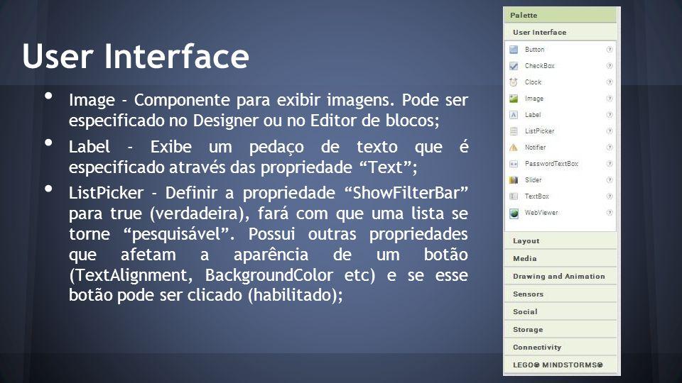 User Interface Image - Componente para exibir imagens. Pode ser especificado no Designer ou no Editor de blocos;