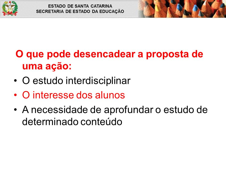 O estudo interdisciplinar O interesse dos alunos