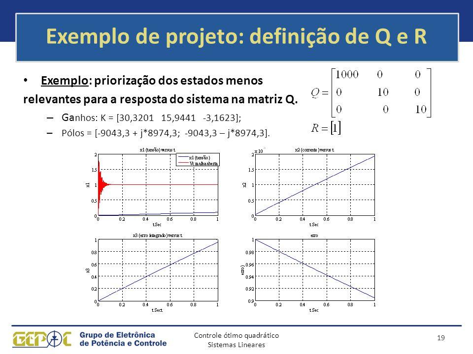 Exemplo de projeto: definição de Q e R