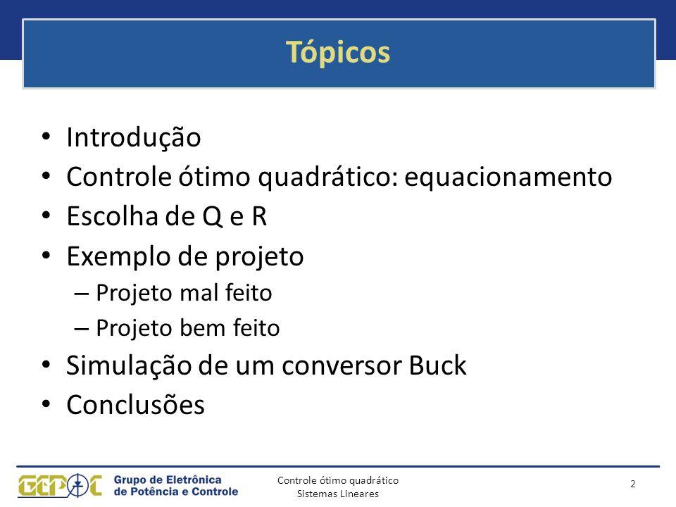 Tópicos Introdução Controle ótimo quadrático: equacionamento