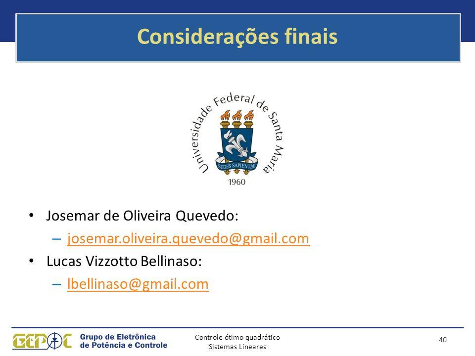 Considerações finais Josemar de Oliveira Quevedo: