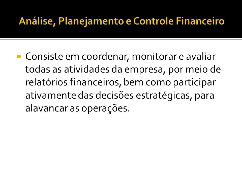 Análise, Planejamento e Controle Financeiro