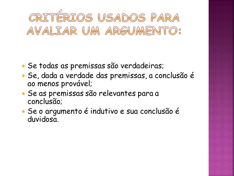 Critérios usados para avaliar um argumento: