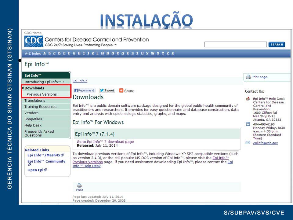 Instalação http://wwwn.cdc.gov/epiinfo/
