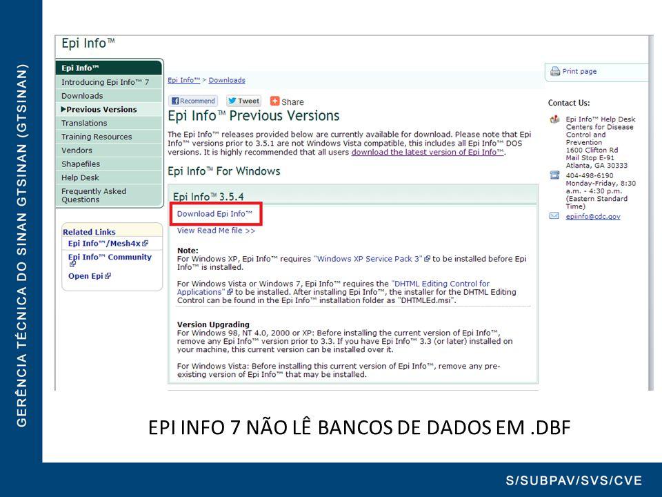 EPI INFO 7 NÃO LÊ BANCOS DE DADOS EM .DBF