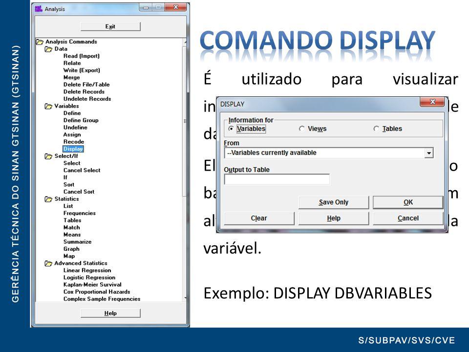 Comando DISPLAY É utilizado para visualizar informações sobre o banco de dados.