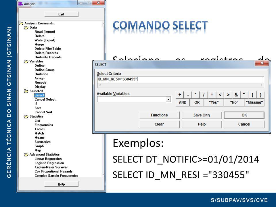 Seleciona os registros de acordo com uma condição específica.