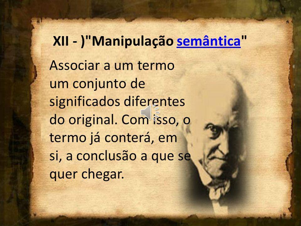 XII - ) Manipulação semântica