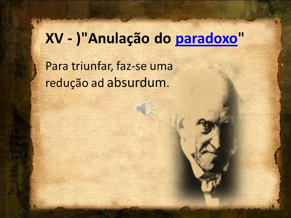 XV - ) Anulação do paradoxo