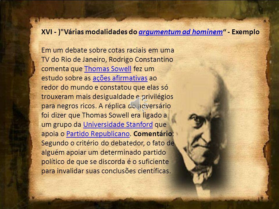 XVI - ) Várias modalidades do argumentum ad hominem - Exemplo