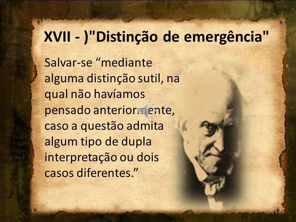 XVII - ) Distinção de emergência