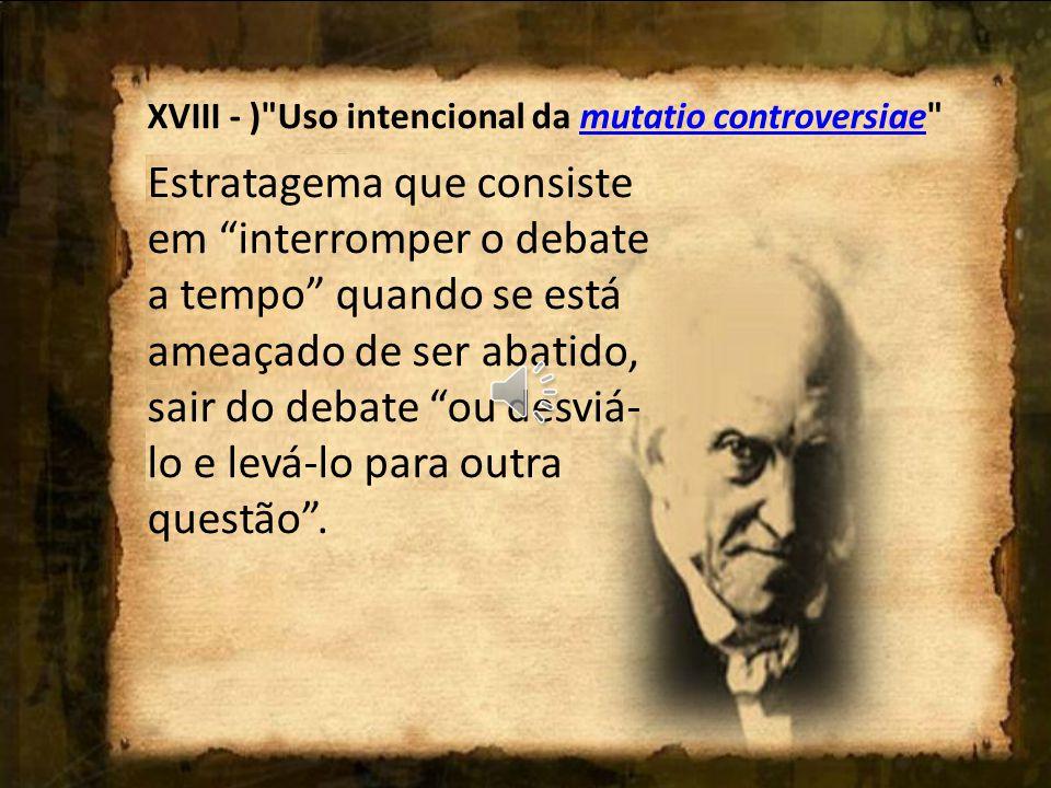 XVIII - ) Uso intencional da mutatio controversiae