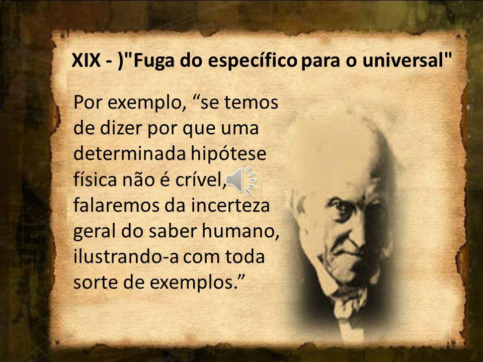 XIX - ) Fuga do específico para o universal