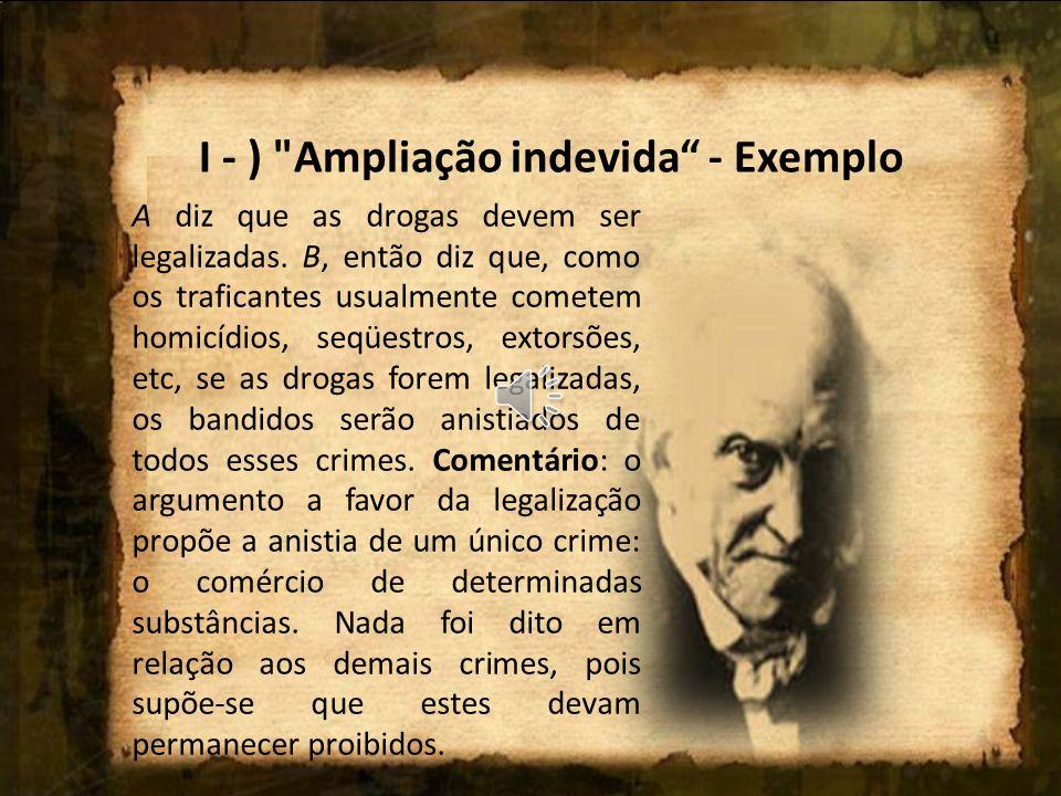 I - ) Ampliação indevida - Exemplo