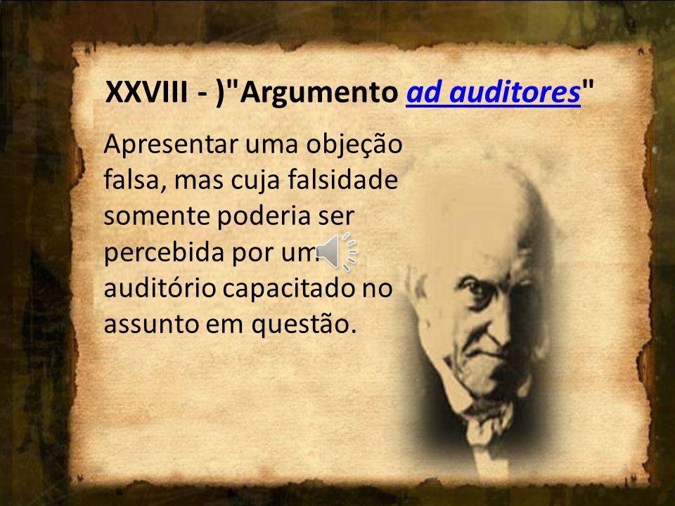 XXVIII - ) Argumento ad auditores