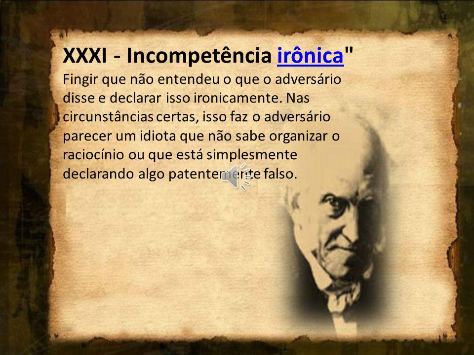XXXI - Incompetência irônica