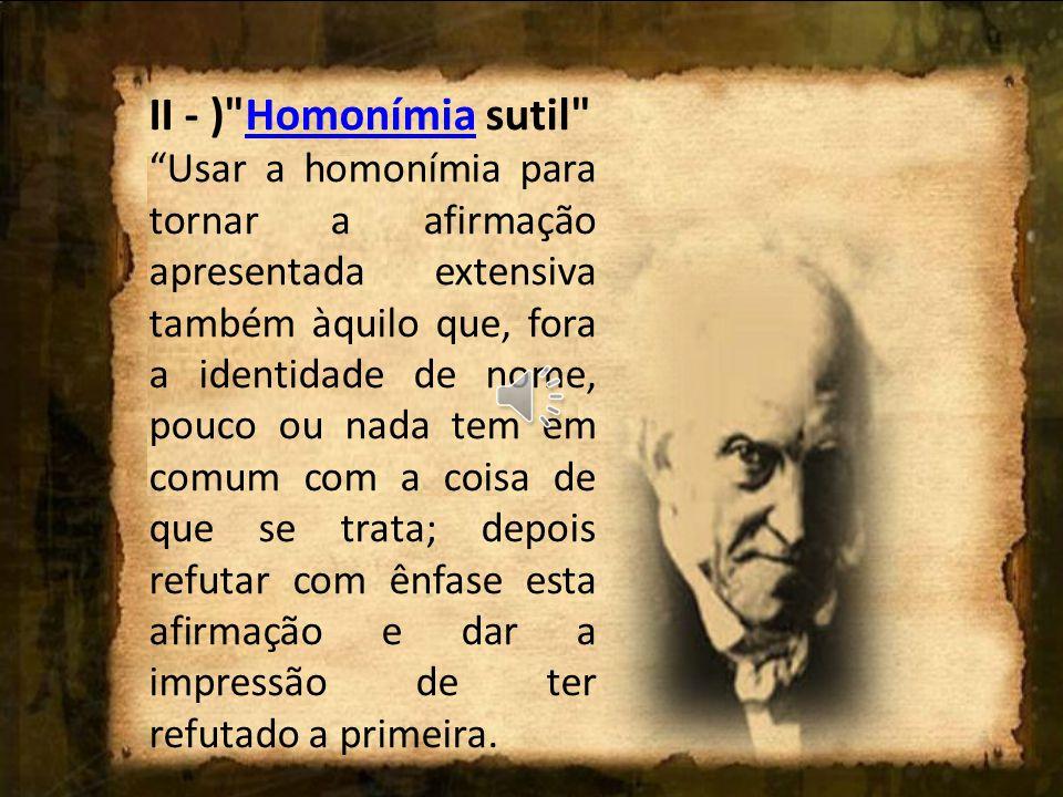 II - ) Homonímia sutil