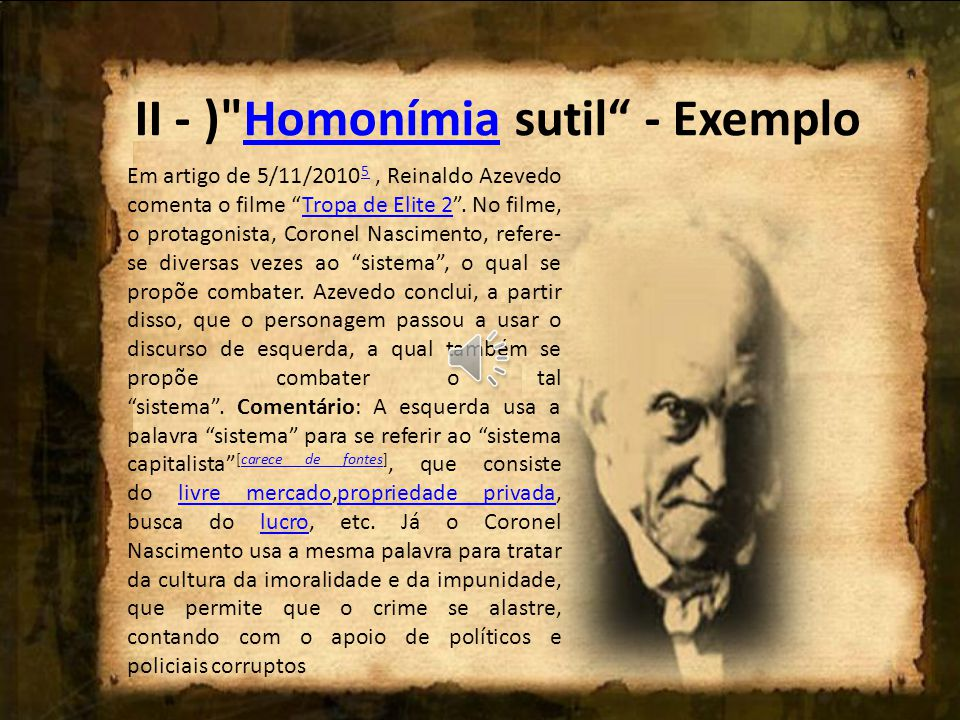 II - ) Homonímia sutil - Exemplo