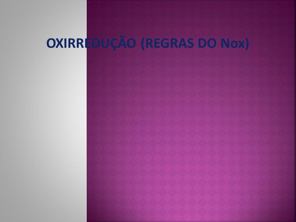 OXIRREDUÇÃO (REGRAS DO Nox)