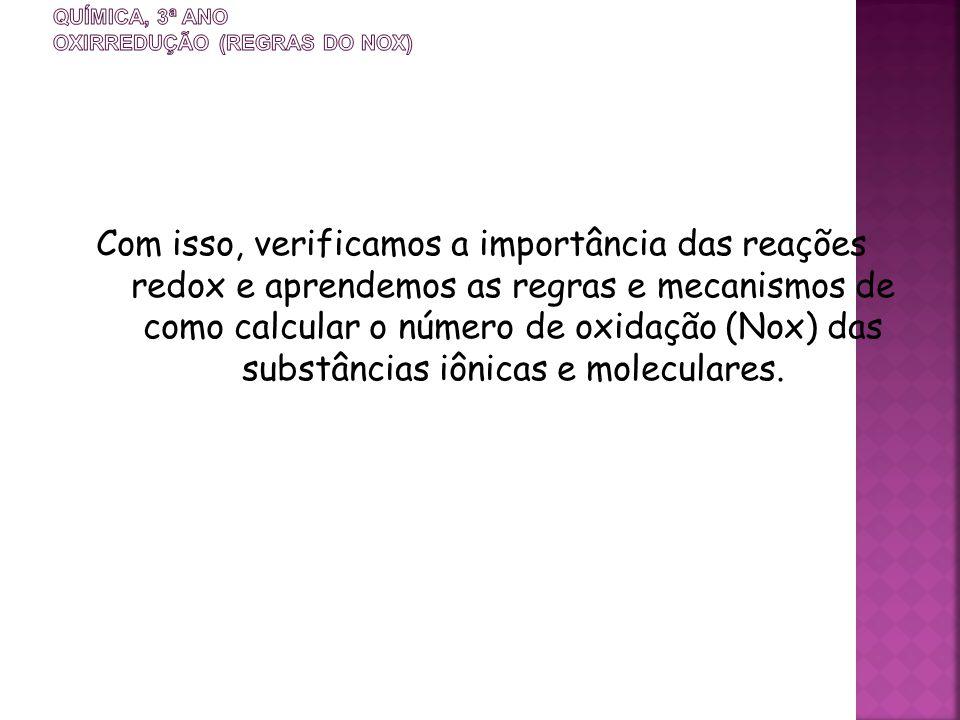 QUÍMICA, 3ª ANO Oxirredução (Regras do Nox)