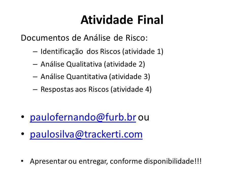 Atividade Final paulofernando@furb.br ou paulosilva@trackerti.com