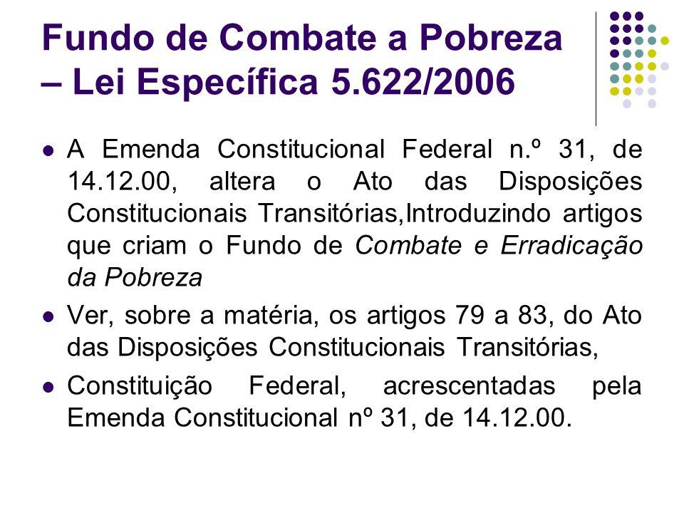 Fundo de Combate a Pobreza – Lei Específica 5.622/2006
