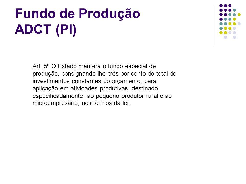 Fundo de Produção ADCT (PI)