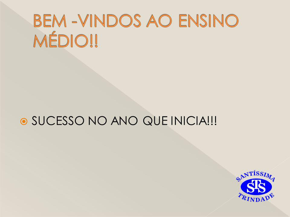 BEM -VINDOS AO ENSINO MÉDIO!!