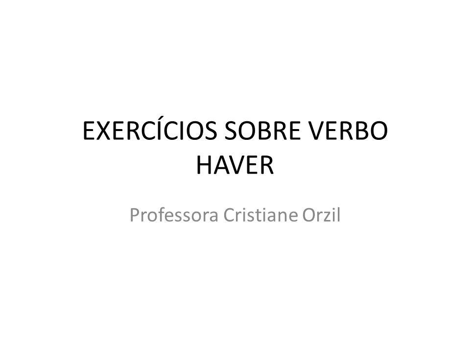 EXERCÍCIOS SOBRE VERBO HAVER