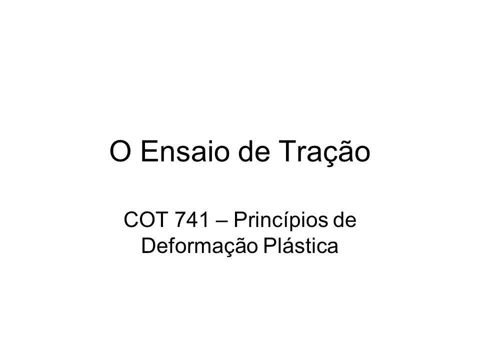 COT 741 – Princípios de Deformação Plástica
